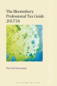The Bloomsbury Professional Tax Guide 2017/18 - The TACS Partnership - cover