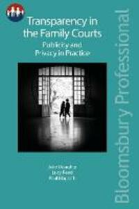 Transparency in the Family Courts: Publicity and Privacy in Practice - Julie Doughty,Lucy Reed,Paul Magrath - cover