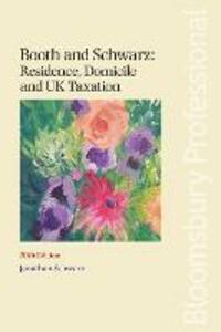 Booth and Schwarz: Residence, Domicile and UK Taxation - Jonathan Schwarz - cover
