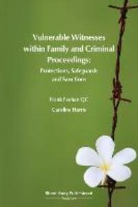 Vulnerable Witnesses within Family and Criminal Proceedings: Protections, Safeguards and Sanctions - Frank Feehan QC,Caroline Harris - cover