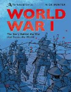 The National Archives: World War I: Anniversary Edition - Nick Hunter - cover