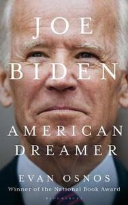 Libro in inglese Joe Biden: American Dreamer Evan Osnos