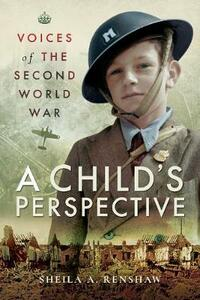 Voices of the Second World War: A Child's Perspective - Sheila A. Renshaw - cover