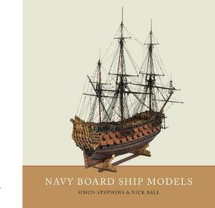 Navy Board Ship Models - Simon Stephens,Nick Ball - cover