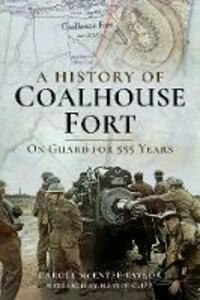 A History of Coalhouse Fort: On Guard for 555 Years - Carole McEntee-Taylor,Martin Clift - cover