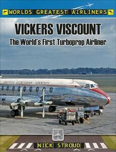 The Vickers Viscount: The World's First Turboprop Airliner - Nick Stroud - cover