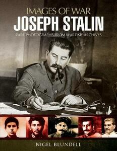 Joseph Stalin: Images of War - Nigel Blundell,Maurice Crow - cover