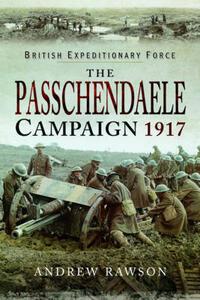 Passchendaele Campaign 1917 - Andrew Rawson - cover