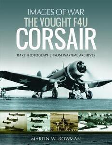 The Vought F4U Corsair - Martin Bowman - cover