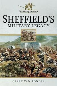 Sheffield's Military Legacy - Gerry Van Tonder - cover