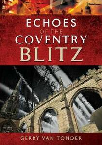 Echoes of the Coventry Blitz - Gerry Van Tonder - cover