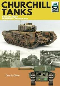 Churchill Tanks: British Army, North-West Europe 1944-45 - Dennis Oliver - cover