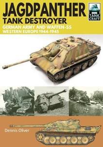 Jagdpanther Tank Destroyer: German Army, Western Europe 1944 -1945 - Dennis Oliver - cover