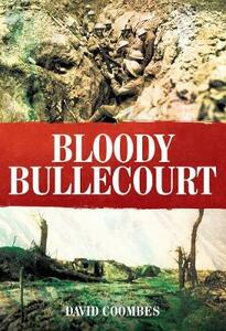 Bloody Bullecourt - David Coombes - cover