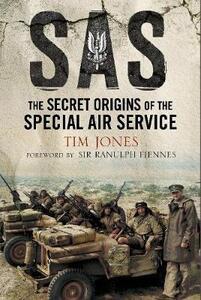 SAS Zero Hour: The Secret Origins of the Special Air Service - Tim Jones - cover