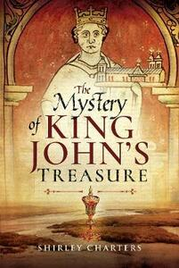 The Mystery of King John's Treasure - Shirley Charters - cover
