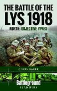 The Battle of the Lys 1918: North: Objective Ypres - cover
