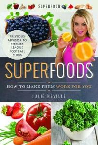 Superfoods: How to Make Them Work for You - Julie Neville - cover
