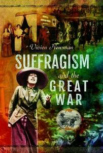 Suffragism and the Great War - Vivien Newman - cover