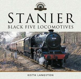 Stanier: Black Five Locomotives - Keith Langston - cover