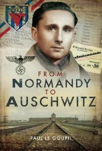 From Normandy to Auschwitz - Paul Le Goupil - cover