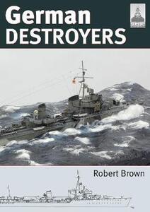 Shipcraft 25: German Destroyers - Robert Brown - cover