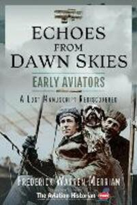 Echoes from Early Aviators: A Lost Manuscript Rediscovered - Frederick Warren Merriam - cover