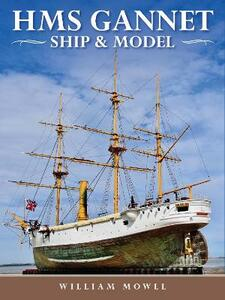 HMS Gannet: Ship and Model - William Mowll - cover