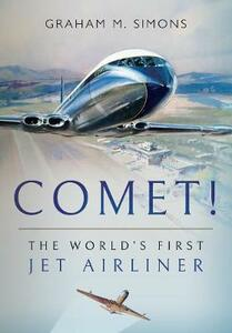 Comet! The World's First Jet Airliner - Graham M. Simons - cover