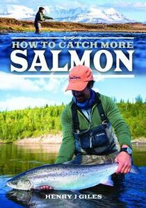 How to Catch More Salmon - Henry J. Giles - cover