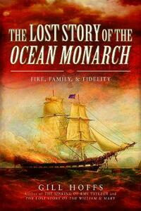 The Lost Story of the Ocean Monarch - Gill Hoffs - cover