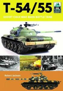 T-54/55: Soviet Cold War Main Battle Tank - Jackson, Robert - cover