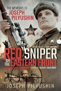 Red Sniper on the Eastern Front: The Memoirs of Joseph Pilyushin - Joseph Pilyushin - cover