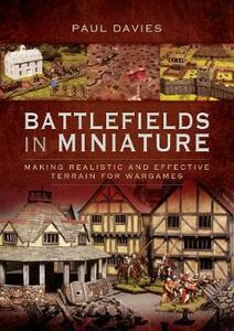 Battlefields in Miniature: Making Realistic and Effective Terrain for Wargames - Davies, Paul - cover