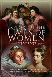 Exploring the Lives of Women, 1558-1837 - cover