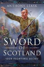 The Sword of Scotland: 'Our Fighting Jocks'