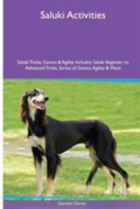 Saluki Activities Saluki Tricks, Games & Agility. Includes: Saluki Beginner to Advanced Tricks, Series of Games, Agility and More - Gordon Davies - cover