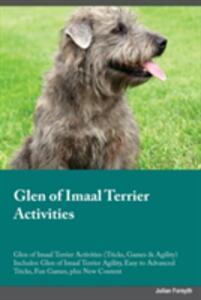 Glen of Imaal Terrier Activities Glen of Imaal Terrier Activities (Tricks, Games & Agility) Includes: Glen of Imaal Terrier Agility, Easy to Advanced Tricks, Fun Games, Plus New Content - Richard Parr - cover