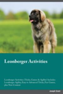 Leonberger Activities Leonberger Activities (Tricks, Games & Agility) Includes: Leonberger Agility, Easy to Advanced Tricks, Fun Games, Plus New Content - Joseph Manning - cover