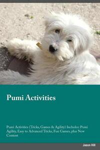 Pumi Activities Pumi Activities (Tricks, Games & Agility) Includes: Pumi Agility, Easy to Advanced Tricks, Fun Games, Plus New Content - Leonard Cameron - cover