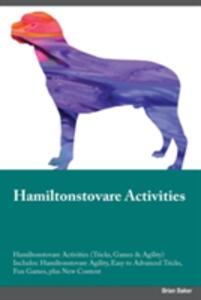Hamiltonstovare Activities Hamiltonstovare Activities (Tricks, Games & Agility) Includes: Hamiltonstovare Agility, Easy to Advanced Tricks, Fun Games, Plus New Content - Kevin Cornish - cover