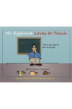 Mr Egghead Loves to Teach
