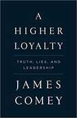 Libro in inglese A Higher Loyalty: Truth, Lies, and Leadership James Comey
