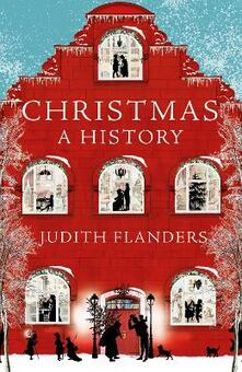 Christmas: A History - Judith Flanders - cover