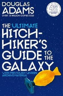 The Ultimate Hitchhiker's Guide to the Galaxy: 42nd Anniversary Edition - Douglas Adams - cover