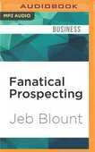 Libro in inglese Fanatical Prospecting: The Ultimate Guide for Starting Sales Conversations and Filling the Pipeline by Leveraging Social Selling, Telephone, E-mail, and Cold Calling Jeb Blount