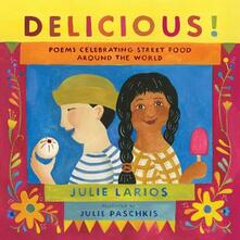 Delicious!: Poems Celebrating Street Food around the World - Julie Larios - cover