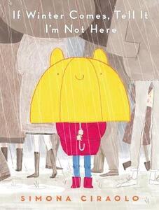 Libro in inglese If Winter Comes, Tell It I'm Not Here Simona Ciraolo