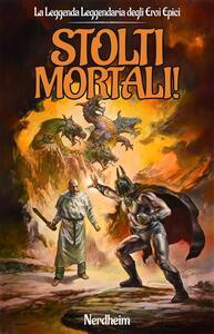 Stolti Mortali! - Nerdheim - ebook