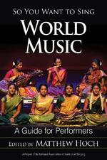 So You Want to Sing World Music: A Guide for Performers